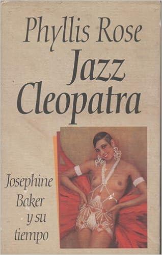 Book Jazz Cleopatra: Josephine Baker Y Su Tiempo