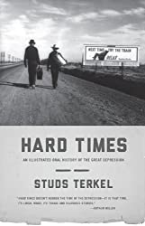 Hard Times: An Illustrated Oral History of the Great Depression