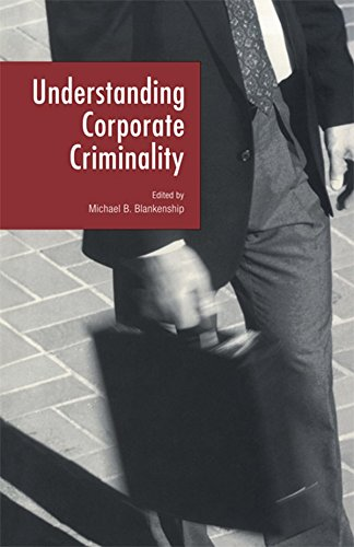 Understanding Corporate Criminality (Current Issues in Criminal Justice)