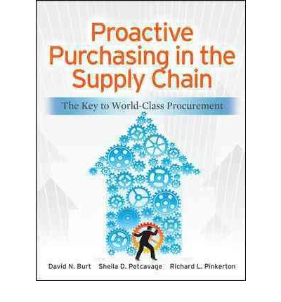 By David Burt Proactive Purchasing in the Supply Chain: The Key to World-Class Procurement (1st Edition) pdf