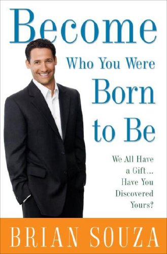 Read Online Become Who You Were Born to Be: We All Have a Gift. . . . Have You Discovered Yours? ebook