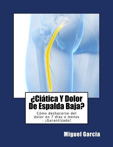 Libro : ¿ciatica Y Dolor De Espalda Baja?: Como Deshacer...