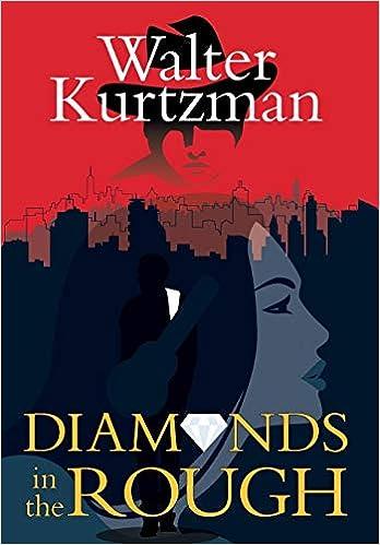 6cc85b2ce Diamonds in the Rough: Walter Kurtzman: 9781684560424: Amazon.com: Books