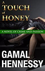 A Touch of Honey: A Novel of Crime and Passion (Volume 3)