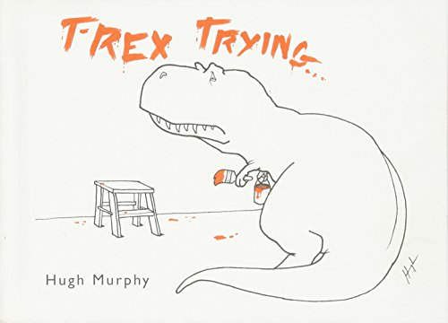 T-Rex Trying [Hugh Murphy] (Tapa Dura)