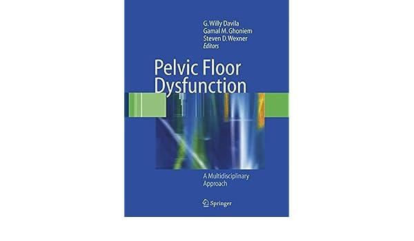 Pelvic Floor Dysfunction: A Multidisciplinary Approach