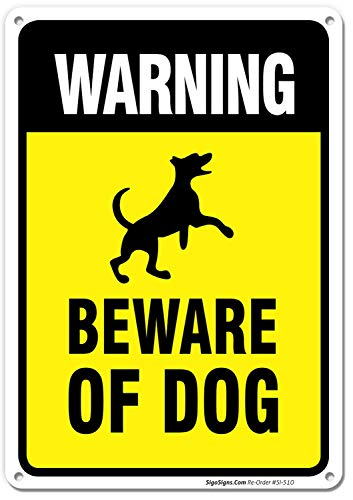 Beware of Dog Sign, 10x14 Rust Free,40 Aluminum UV Printed, Easy to Mount Weather Resistant Long Lasting Ink Made In USA by SIGO SIGNS