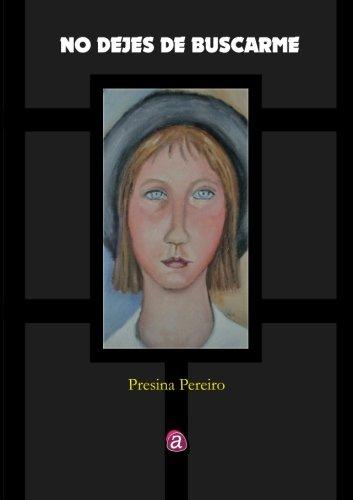 No dejes de buscarme (Spanish Edition) [Presina Pereiro] (Tapa Blanda)