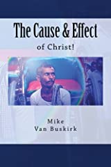 The Cause and Effect of Christ Paperback