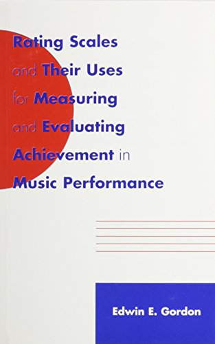 Rating Scales and Their Uses for Measuring and Evaluating Achievement in Music Performance/G5856