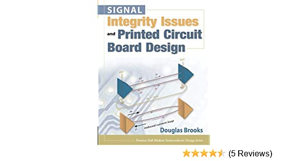 signal integrity issues and printed circuit board design (paperbacksignal integrity issues and printed circuit board design (paperback) (prentice hall modern semiconductor design) douglas brooks 9780133359473 amazon com