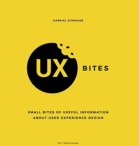 UX Bites - Small bites of information about User Experience Design: A visual presentation of the most important definitions, methods and techniques in ... an easy to follow and immersive experience. por Gabriel Kirmaier