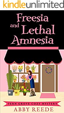 Freesia and Lethal Amnesia (Fern Grove Cozy Mystery Book 5)