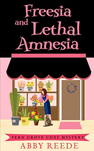 Freesia and Lethal Amnesia (Fern Grove Cozy Mystery Book 5) by [Reede, Abby]