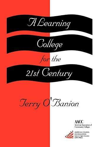 A Learning College For The 21st Century: (American Council on Education Oryx Press Series on Higher Education) by Terry O'Banion (1997-05-16)