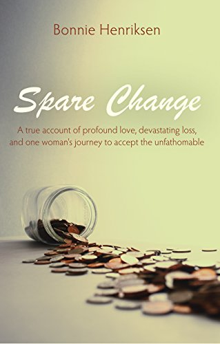 Beauty Unfathomable Loss And Beginning >> Amazon Com Spare Change A True Account Of Profound Love