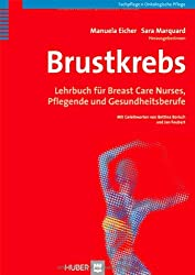 Brustkrebs. Lehrbuch für Breast Care Nurses, Pflegende und Gesundheitsberufe