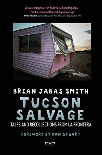Tucson Salvage: Tales and Recollections from La Frontera
