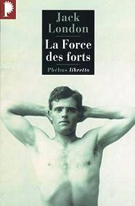 La Force des forts par Jack London
