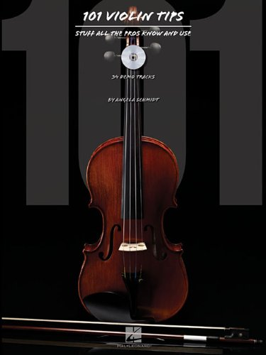 101 Violin Tips: Stuff All the Pros Know and Use