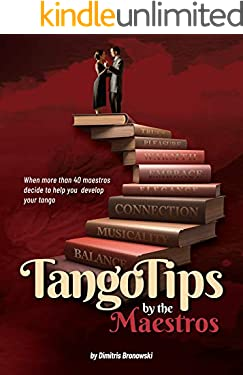 Tango Tips by the Maestros: When more than 40 maestros decide to help you improve your tango