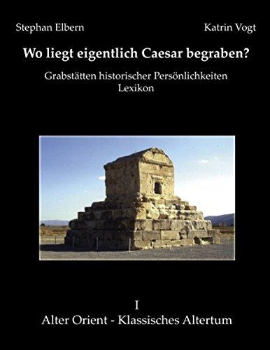 Wo Liegt Eigentlich Caesar Begraben   GrabstättenhistorischerPersönlichkeiten.Lexikon