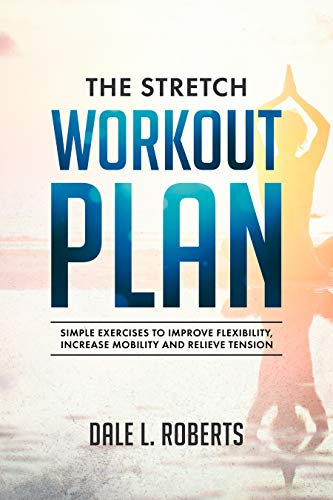 e2e4bbb2c64 Amazon.com  The Stretch Workout Plan  Simple Exercises to Improve ...