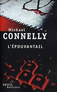 [Jack McEvoy] : L'épouvantail  : roman, Connelly, Michael