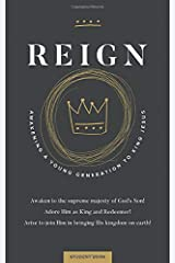 Reign: Awakening a Young Generation to King Jesus (Student Book) Paperback