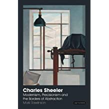 Charles Sheeler: Modernism, Precisionism and the Borders of Abstraction
