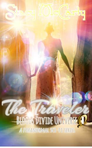 The Traveler (Bloods Divide Universe Book 1)