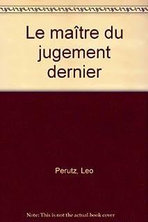 Le maître du Jugement dernier  : roman, Perutz, Leo (1882-1957)
