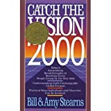 Catch the Vision 2000, Bill Stearns and Amy Stearns, 1556611846