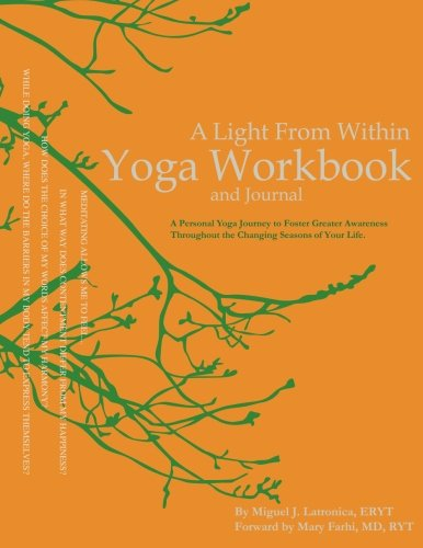 A Light From Within Yoga Workbook and Journal: A Personal Yoga Journey to Foster Greater Awareness Throughout the Changing Seasons of Your Life. by Yoga Bent, LLC