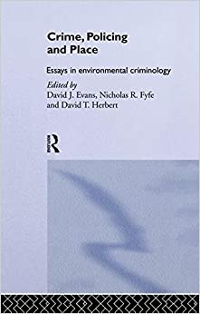 Book Crime, Policing and Place: Essays in Environmental Criminology