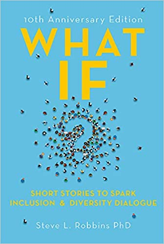 What IF?, 10th Anniversary Edition: Short Stories to Spark Inclusion & Diversity Dialogue
