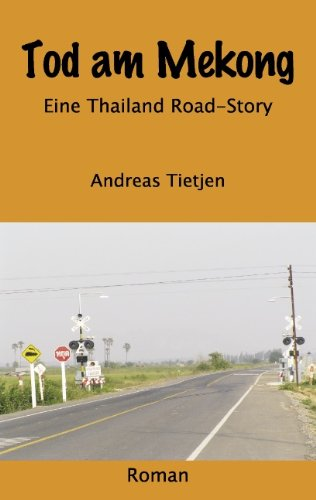Tod am Mekong: Eine Thailand Road-Story