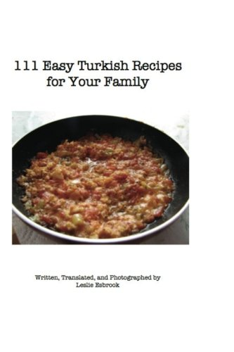 111 Easy Turkish Recipes for Your Family by Leslie Esbrook