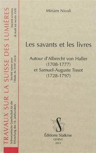 Les savants et les livres. Autour d'Albrecht von Haller (1708-1777) et Samuel-Auguste Tissot (1728-1797).