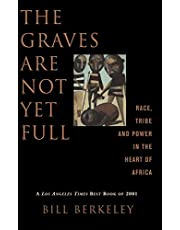 The Graves Are Not Yet Full: Race, Tribe and Power in the Heart of America
