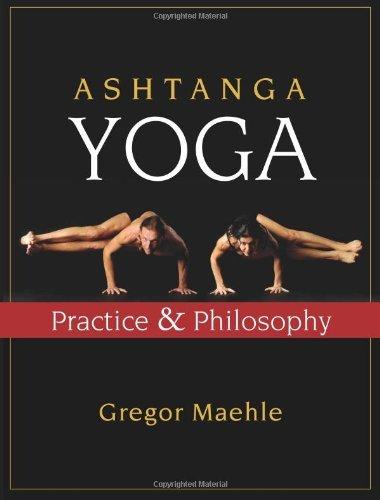 Ashtanga Vinyasa Yoga - Ashtanga Yoga: Practice & Philosophy