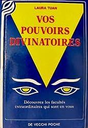 Vos pouvoirs divinatoires