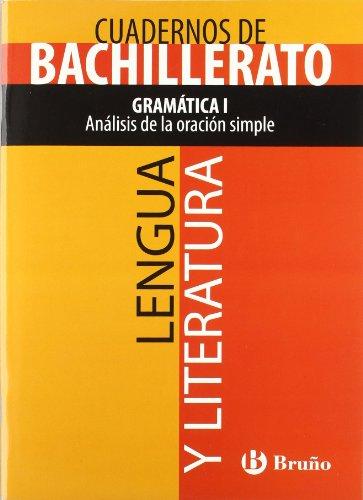 Gramática I / Grammar: Análisis de la oración simple / Analysis of the simple sentence (Cuadernos de bachillerato: Lengua y literatura / Language and Literatura) (Spanish Edition)