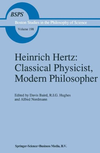 heinrich-hertz-classical-physicist-modern-philosopher-boston-studies-in-the-philosophy-and-history-o