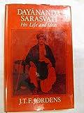 Dayananda Sarasvati his life and ideas