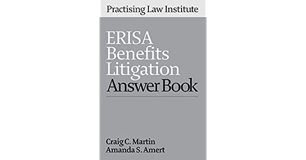 ERISA Benefits Litigation Answer Book 2013