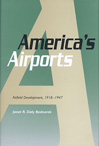 (America's Airports: Airfield Development, 1918-1947 (Centennial of Flight Series) )