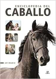 Enciclopedia del Caballo (Guías de mascotas)