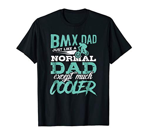 Awesome BMX Much Cooler Dad T Shirt