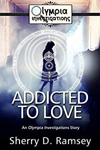 Addicted to Love: An Olympia Investigations Story